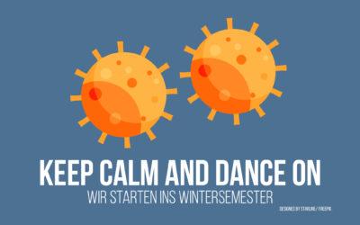 Keep calm and dance on – wir starten ins Wintersemester!